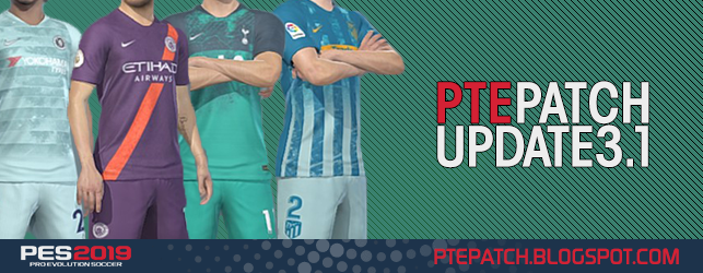 [PES 2019 PC] PTE Patch 2019 Update 3.1 - RELEASED 09/12/2018