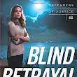 Blind Betrayal (Defenders of Justice #3)