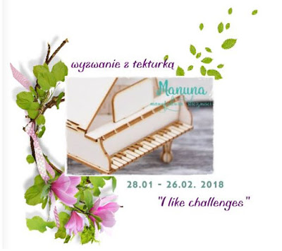 I like challenges-zapraszamy do zabawy