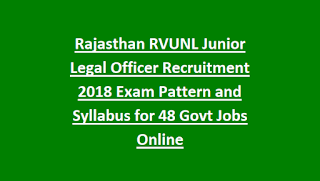 Rajasthan RVUNL Junior Legal Officer Recruitment 2018 Exam Pattern and Syllabus for 48 Govt Jobs Online