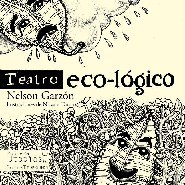 """Libro: """"Teatro eco-lógico"""" de Nelson Garzón"""