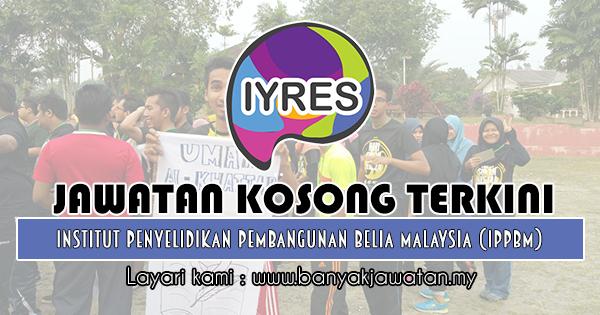Jawatan Kosong 2019 di Institut Penyelidikan Pembangunan Belia Malaysia (IPPBM)