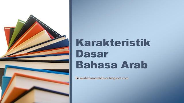 3 Karakteristik Utama dalam Pembelajaran Bahasa Arab