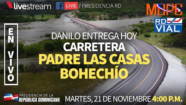 EN VIVO:  Danilo Medina entrega Carretera Padre Las Casas - Bohechío