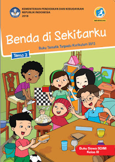 Tema 3 Buku Siswa Kelas 3-III Kurikulum 2013 Revisi 2018