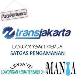Lowongan Kerja Satgas Pengamanan Transjakarta