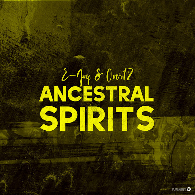 E-Jay & Over12 - Ancestral Spirits