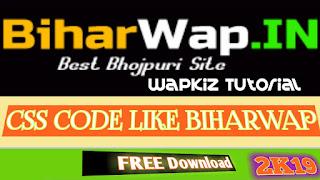 Wapkiz Website Css Code Like Biharwap.in || BiharWap Full Css Code Free Download For Wapkiz Website Hindi 2019