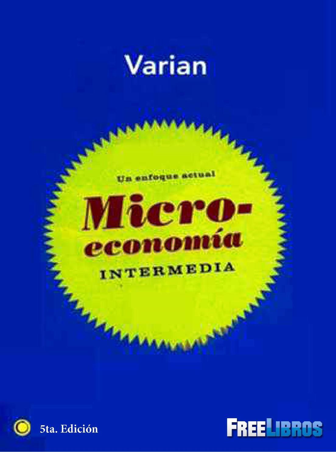 Microeconomía intermedia: Un enfoque moderno, 5ta Edición – Hal R. Varian