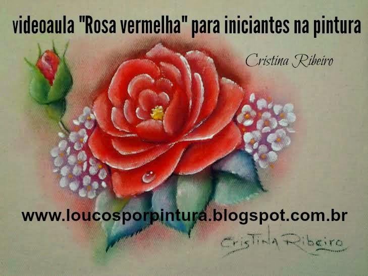Loucos Por Pintura Cristina Ribeiro Como Pintar Uma Rosa Vermelha
