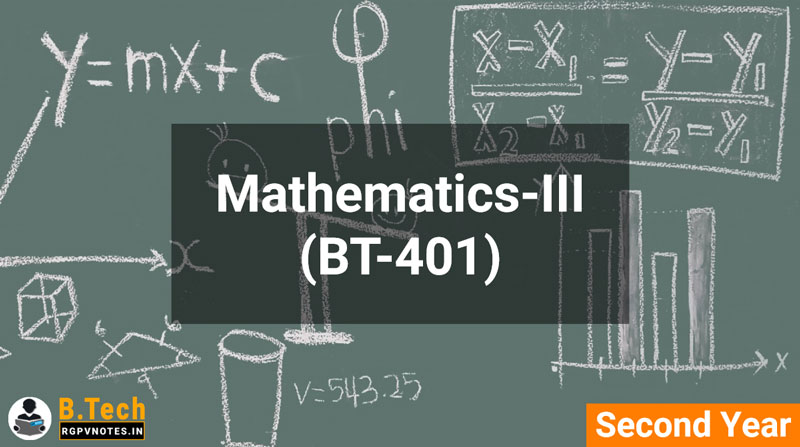Mathematics-III (BT-401) B.Tech RGPV notes AICTE flexible curricula