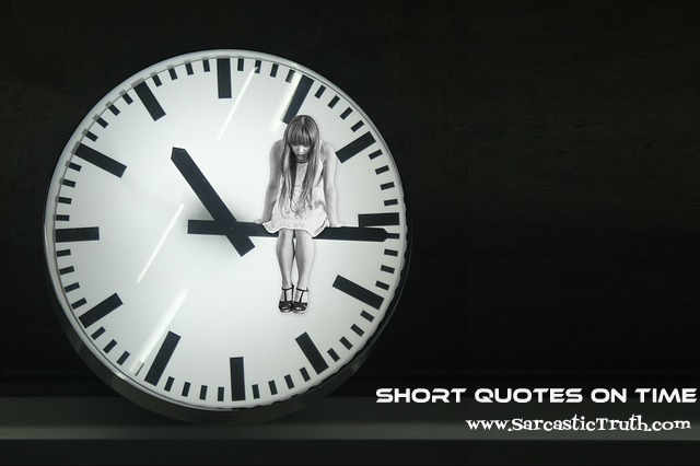 Short Quotes About Time Short Quotes On Time   Sarcastic Truth Short Quotes About Time