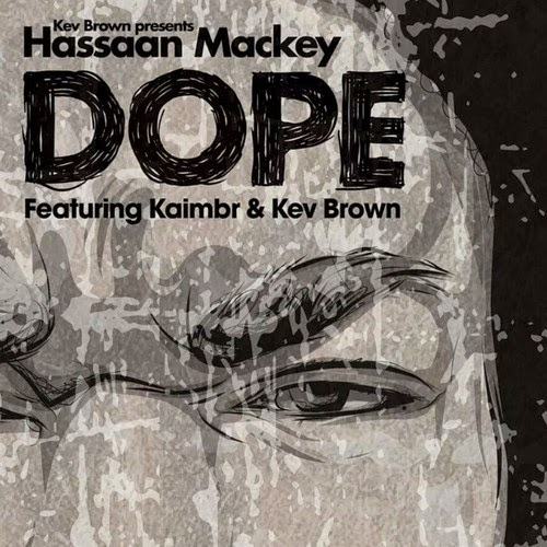 Hassaan Mackey & Kev Brown - Dope f. Kaimbr
