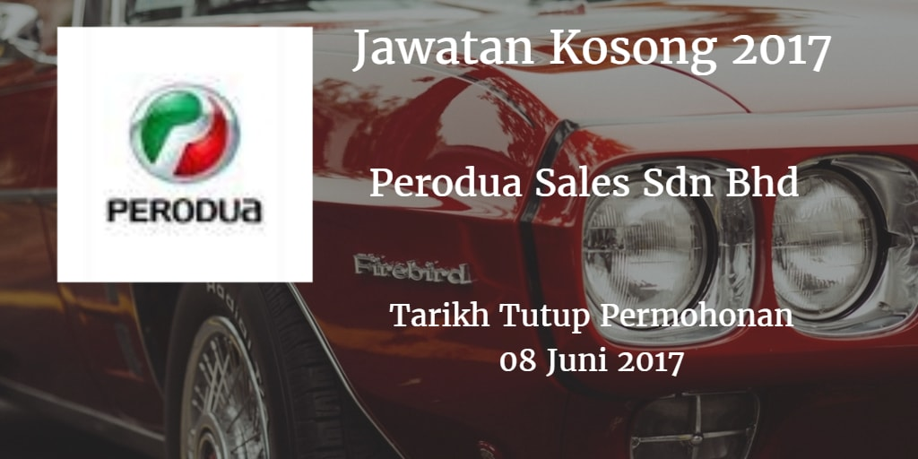 Jawatan Kosong Perodua Sales Sdn Bhd 08 Juni 2017