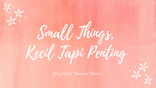 Small Things Kecil Tapi Penting