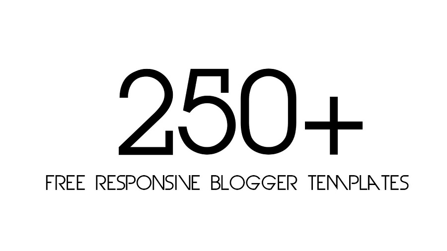 250+ Best Free Responsive Blogger Templates Pack