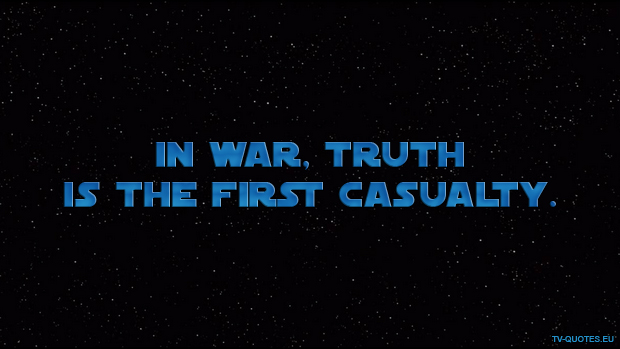 SWTCW - Quote - In war, truth is the first casualty