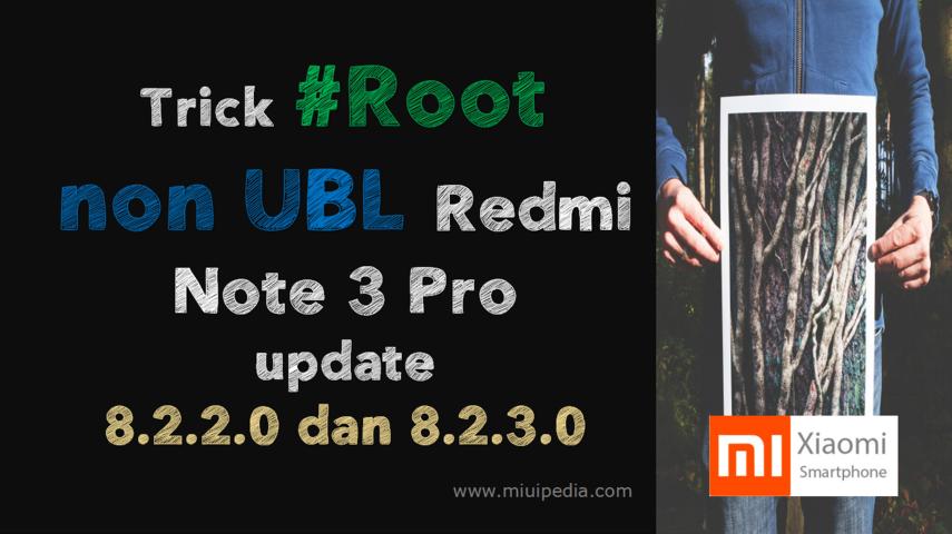 Trick Root  non UBL Redmi Note 3 Pro update 8.2.2.0 dan 8.2.3.0, begini caranya