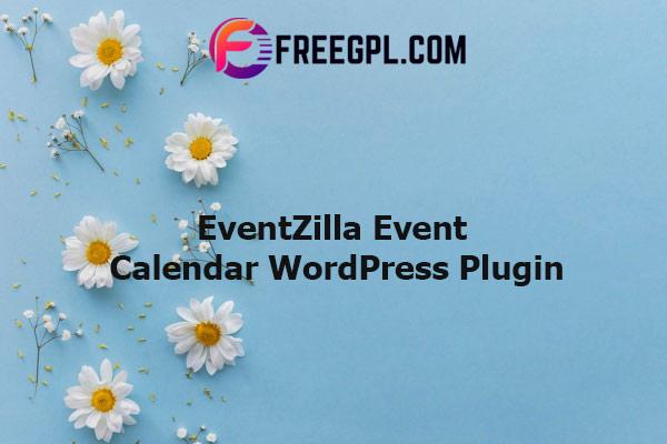 EventZilla - Event Calendar WordPress Plugin Nulled Download Free