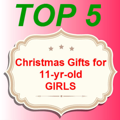 Christmas Gifts for 11 Yr Old Girls: Christmas Gifts for 11-yr-old Girls