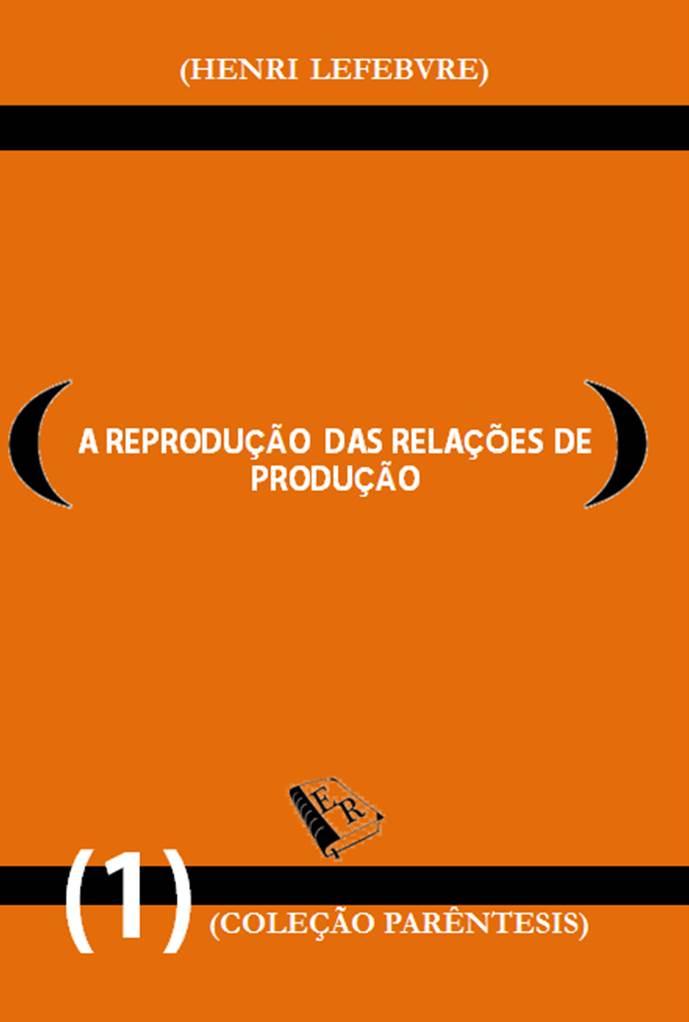 A Reprodução das Relações de Produção