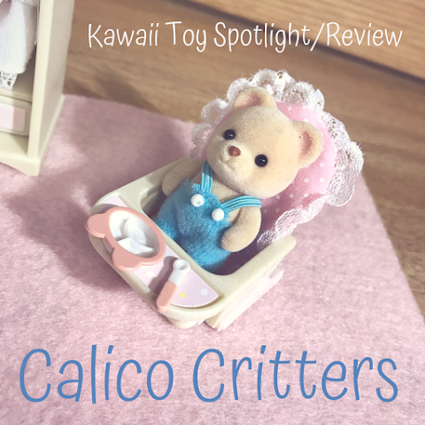 The Wonderful World of Calico Critters – Kawaii Toy Spotlight/ Review – Kawaii Fridays!