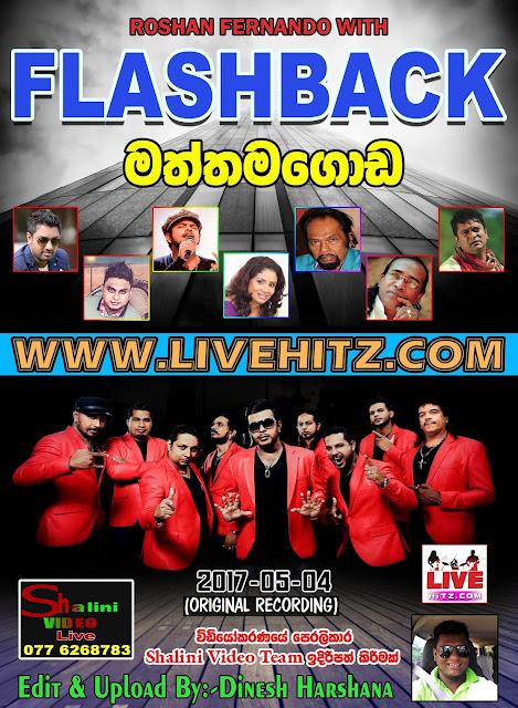 FLASHBACK LIVE IN MATHTHAMAGODA 2017-05-04