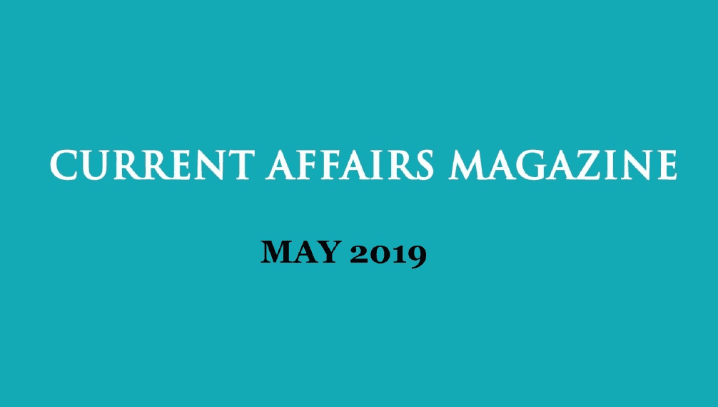 Current Affairs May 2019 iasparliament