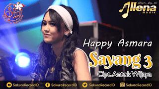 Lirik Lagu Sayang 3 - Happy Asmara