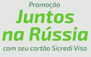 Cadastrar Promoção Sicredi Visa 2018 Juntos Na Rússia Viagem Assistir Copa