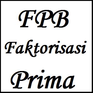 Menentukan Fpb Dengan Cara Faktorisasi Prima - tips dan trik 4
