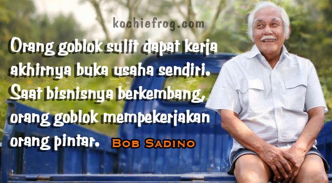 Kumpulan Kata Motivasi Bergambar Ala Om Bob Sadinoalm