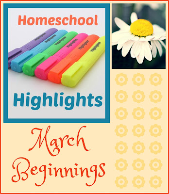 Homeschool Highlights - March Beginnings on Homeschool Coffee Break @ kympossibleblog.blogspot.com  #HomeschoolHighlights #homeschool