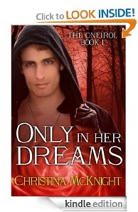 The Book Reviewer is IN: Only In Her Dreams (The Oneiroi Book 1) by Christina McKnight
