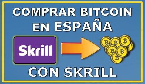 Comprar Bitcoin con Skrill en España