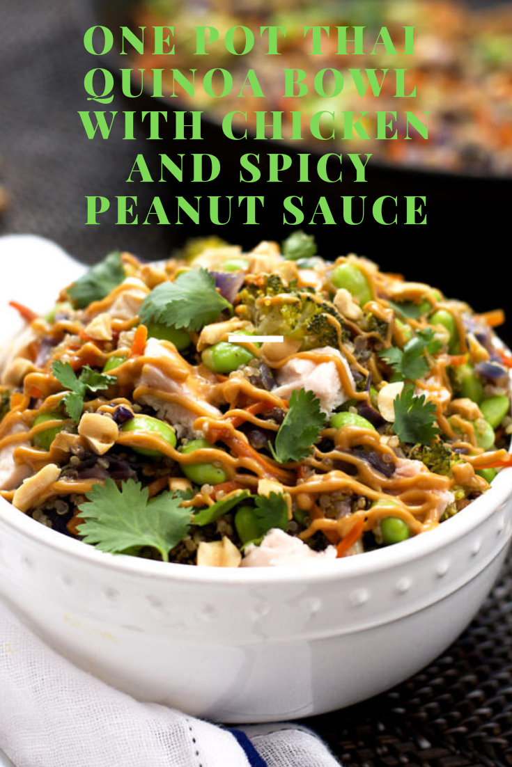 #ONE #POT #THAI #QUINOA #BOWL #WITH #CHICKEN #AND #SPICY #PEANUT# SAUCE
