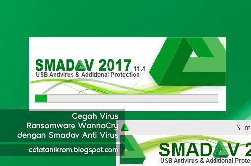 Catatan Ikrom Cegah Virus Ransomware WannaCry dengan Smadav Anti Virus