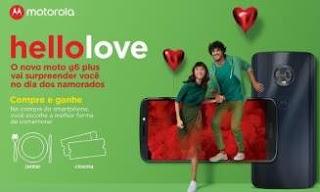 Promoção Motorola Dia dos Namorados 2018 Hello Love Compre Ganhe