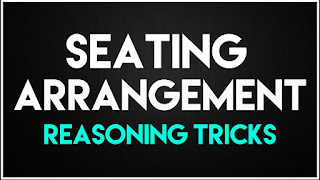 SEATING ARRANGEMENT REASONING TRICKS NOTE WITH SOLVED EXAMPLE