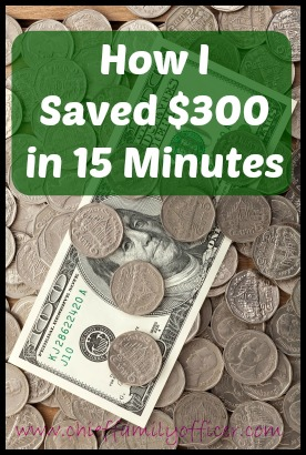 How I Saved $300 in 15 Minutes | Chief Family Officer