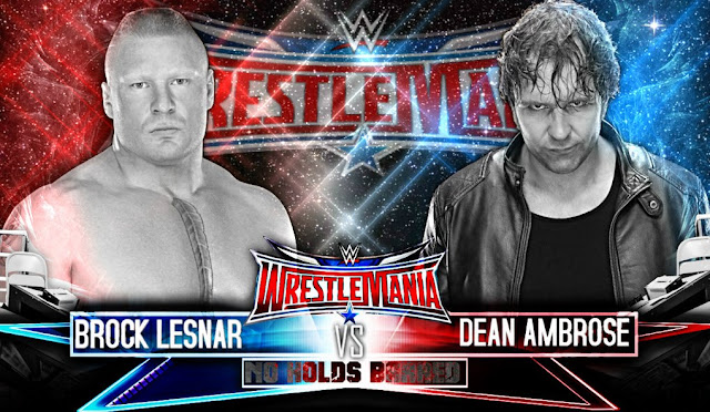 Dean Ambrose vs Brock Lesnar Wrestlemania Live Streaming