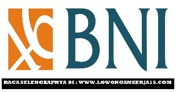 Lowongan Kerja Terbaru ODP PT Bank BNI (Persero) Tbk Besar Besaran