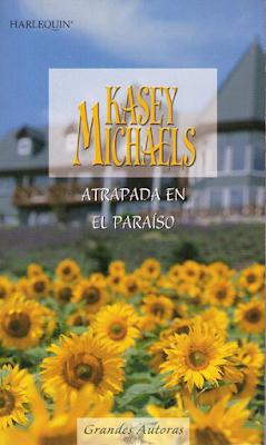 Kasey Michaels - Atrapada En El Paraíso