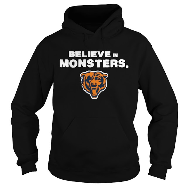 Believe in monsters Chicago Bear T Shirt Hoodie