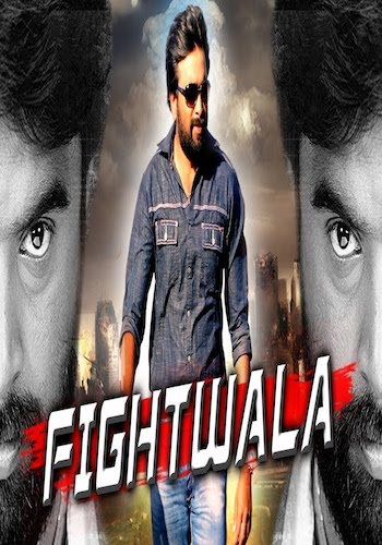 Fightwala 2017 Hindi Dubbed 300mb Movie Download