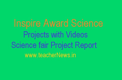 Inspire Award Science Projects with Videos - Science fair Project Report