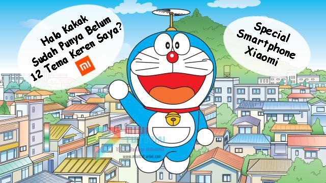 Sudah Punya Belum 12 Tema Keren Doraemon Khusus untuk Smartphone Xiaomi Miui 8 MTZ Ini? MAri Bernostalgia