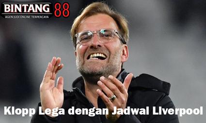 Klopp Lega dengan Jadwal Liverpool