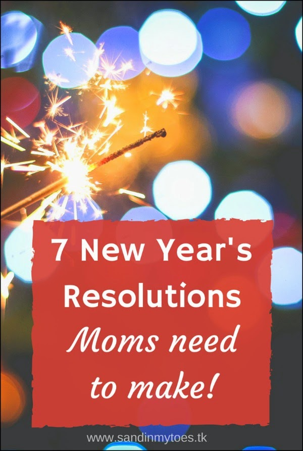 Seven New Year's resolutions Moms need to make