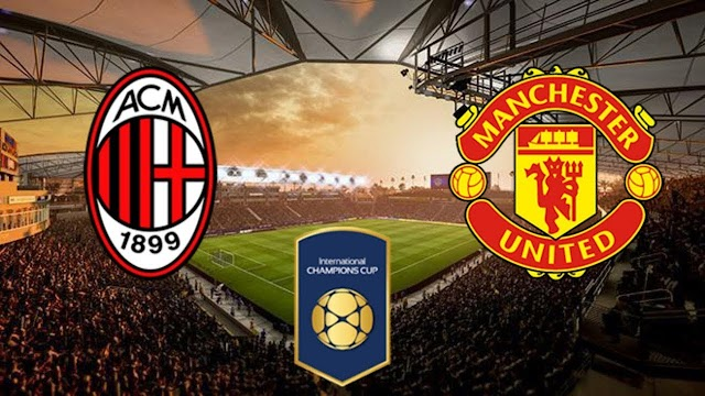 AC Milan vs Manchester United: Transmisión en Vivo por TV, Fecha y Horario International Champions Cup